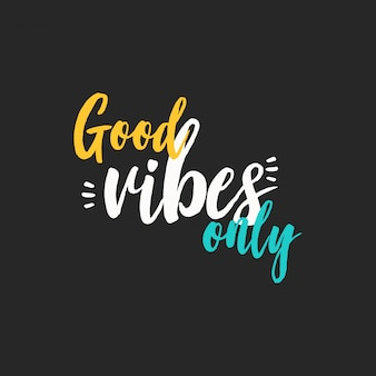 Good vibes only, typography style