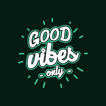 Good vibes quote lettering with motivating message