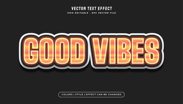Good vibes text effect with orange dynamic style