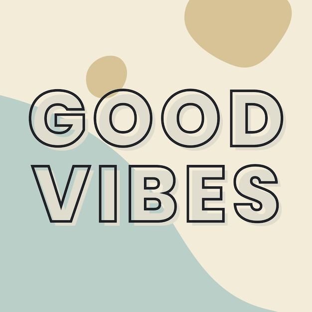 Good vibes typography on a green and beige background Free Vector