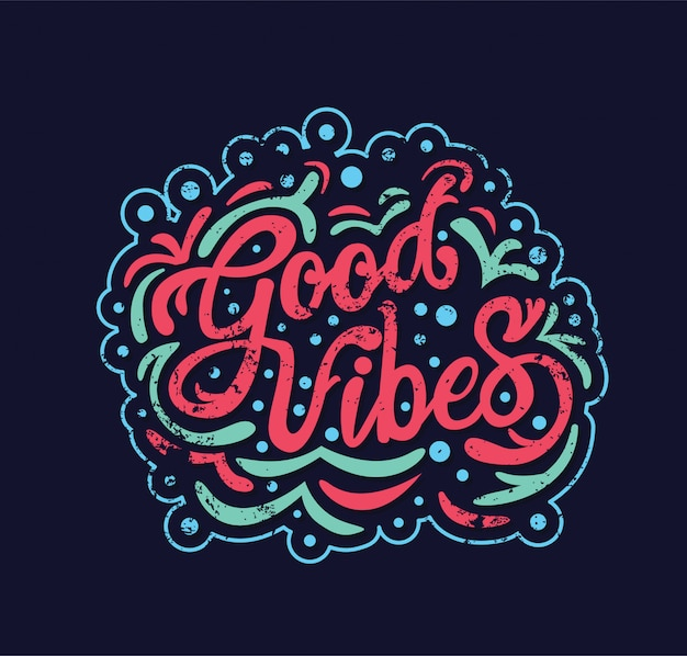 Good vibes typography