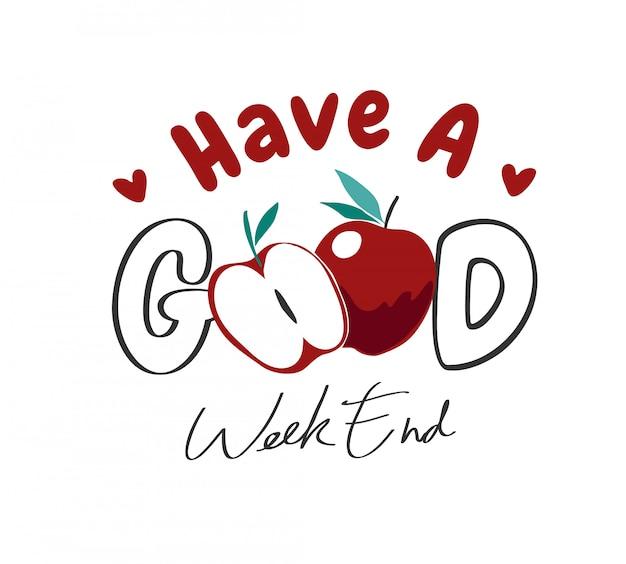 Слоган хороших выходных с графической иллюстрацией яблока