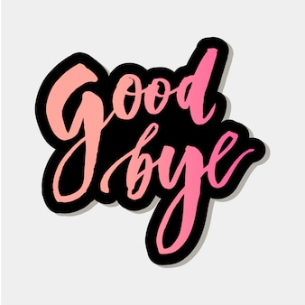 Goodbye lettering calligraphy phrase bye vector sticker