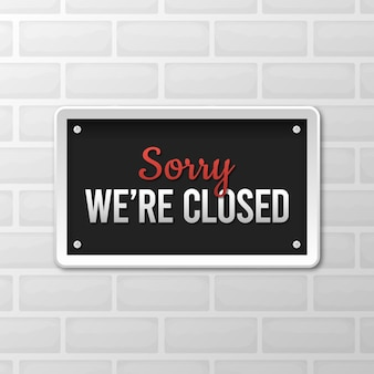 Gradient 'sorry, we're closed' signboard