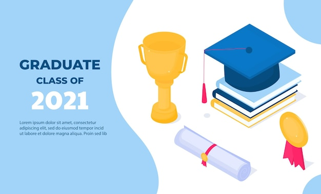 Graduation banner. class of 2021. isometric mortarboard, golden cup, diploma and medal. education concept