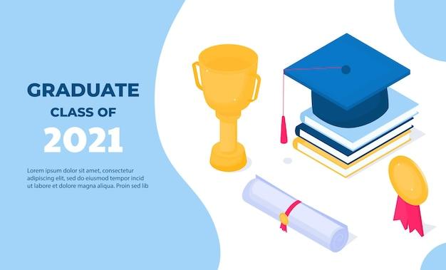 졸업 배너입니다. 2021년 클래스입니다. 아이소메트릭 각모, 황금 컵, 졸업장 및 메달. 교육 개념