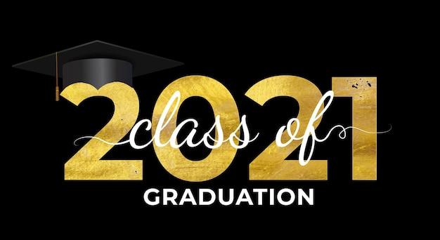Graduation condratulations class of 2021 with graduation cap hat