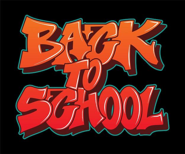 Вдохновение в стиле граффити «назад в школу». декоративные надписи.