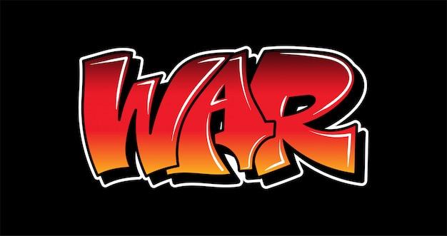 Вдохновение в стиле граффити «война». декоративные надписи.