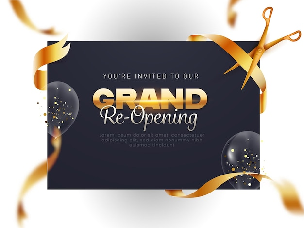 Grand re-opening invitation template with golden scissor cutting ribbon and transparent balloons decorated background.
