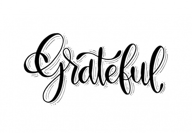 Grateful - hand lettering, hand drawn lettering