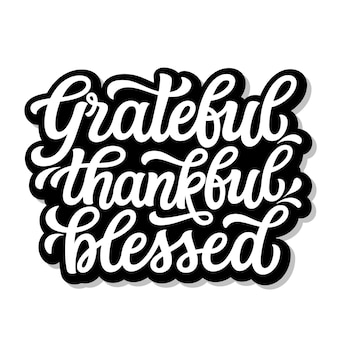 Grateful thankful blessed lettering