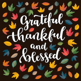 Grateful, thankful and blessed, thanksgiving quote.