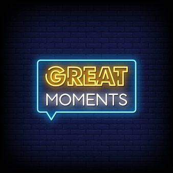 Great moments neon signs style text
