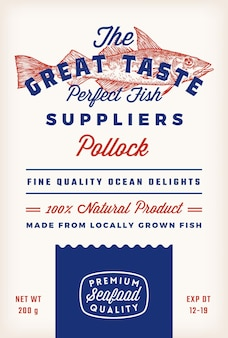 Great taste fish suppliers abstract vector rustic packaging label design. retro typography and hand drawn atlantic pollock silhouette vintage background layout. isolated.