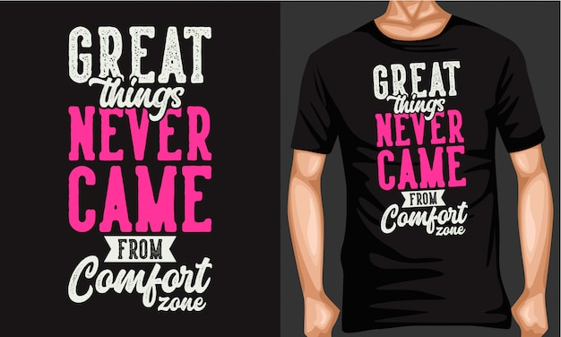 Great things never came from comfort zone lettering typography