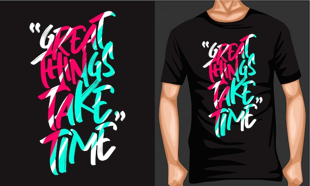 Great things take time lettering typography