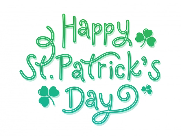 Green happy st. patrick's day font with shamrock leaves on white .