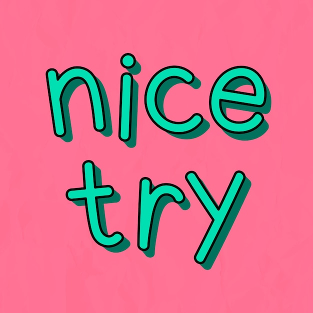 Green nice try typography on a pink background