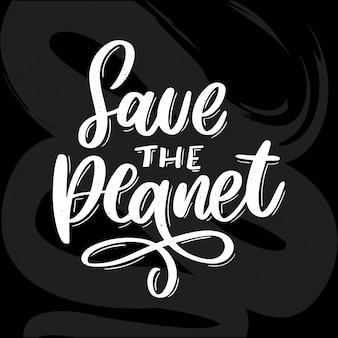 Green save the planet phrase on white background. typography  . lettering business . decoration illustration. lettering typography poster.