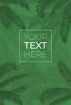 Зеленая рамка вектор с силуэтом пальмы. банановые листья с местом для вашего текста на зеленом фоне