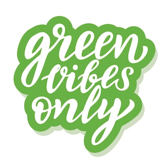 Green vibes only - ecology sticker with slogan. vector illustration isolated on white background. motivational ecology quote suitable for posters, t shirt design, sticker emblem, tote bag print