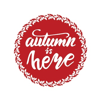 Greeting card design with lettering autumn is here. vector illustration.