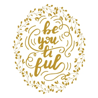 Greeting card design with lettering beyoutiful. vector illustration.