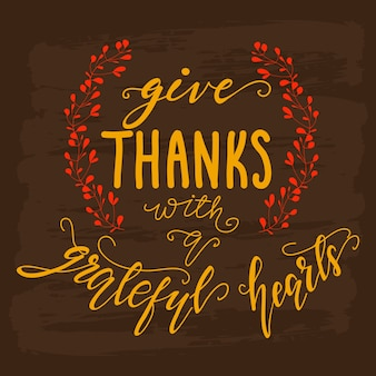 Greeting card design with lettering give thanks with a grateful hearts. vector illustration.
