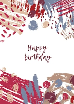 Greeting card template with happy birthday and abstract colorful paint blots, stains, scribble and brush strokes