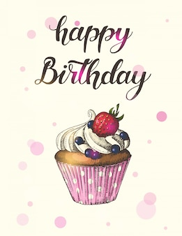 Greeting card with hand drawn cupcake with strawberries and blueberries and hand made lettering. hand written brush trendy quote 'happy birthday
