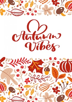 Greeting card with text autumn vibes.