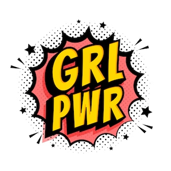 Grl pwr sign. comic speech bubble with emotional text girl power and stars.
