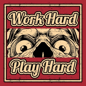 Grunge style quote about work hard play hard with skull,hand drawing