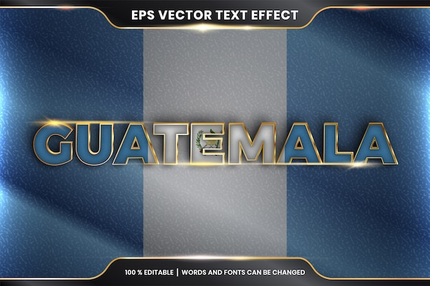 Guatemala with its national country flag, editable text effect with gold color style