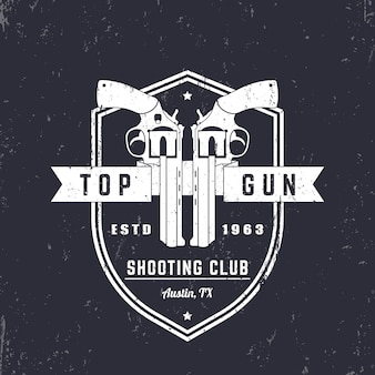 銃クラブのヴィンテージのロゴ、リボルバー付きバッジ、盾の銃、トップの銃のサイン、イラスト
