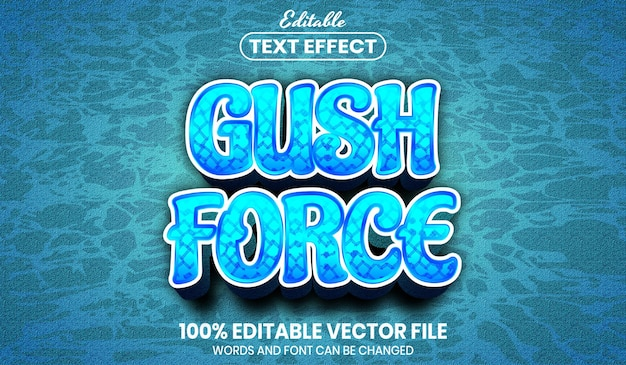 Gush force text, editable text effect