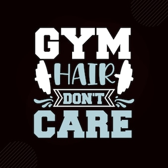 Gym hair dont care premium fitness typography vector design