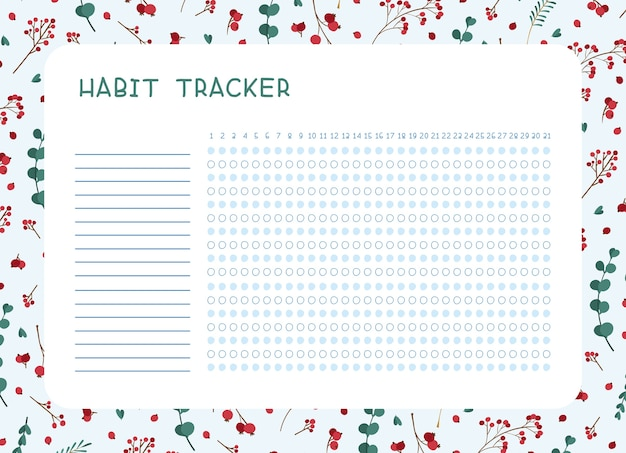 Habit tracker for month template. winter leaves themed blank, personal organizer with decorative frame. traditional christmas symbolic tree leaves, berries, bouquet