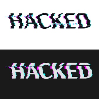 Hacked on black and white background.