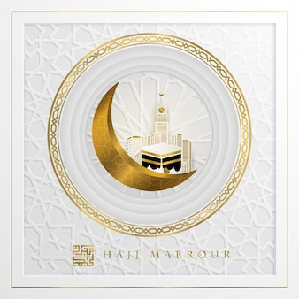 Hajj mabrour beautiful arabic calligraphy islamic greeting with kaaba