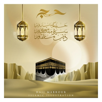 Hajj mabrour greeting islamic background  with lanterns and kaaba