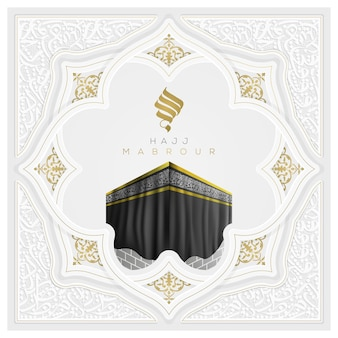 Hajj mabrour greeting islamic illustration background   design with beautiful kaaba and arabic calligraphy