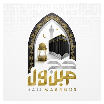 Hajj mabrour greeting islamic illustration background   design with kaaba and arabic calligraphy
