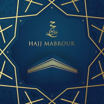 Hajj mabrour social media post with islamic pattern  with glowing gold arabic calligraphy and kaaba