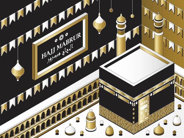 Hajj mabrur 이슬람 배경 아이소메트릭 인사말 카드 카바 전통 등불 모스크와 가...