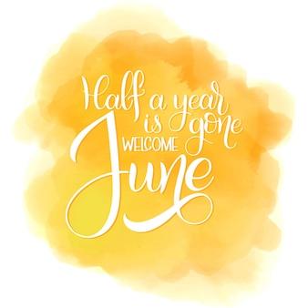 반년이 지났습니다. 6월을 환영합니다. 안녕하세요 6월 글자입니다. 초대장, 포스터, 인사말 카드 요소입니다. 계절의 인사
