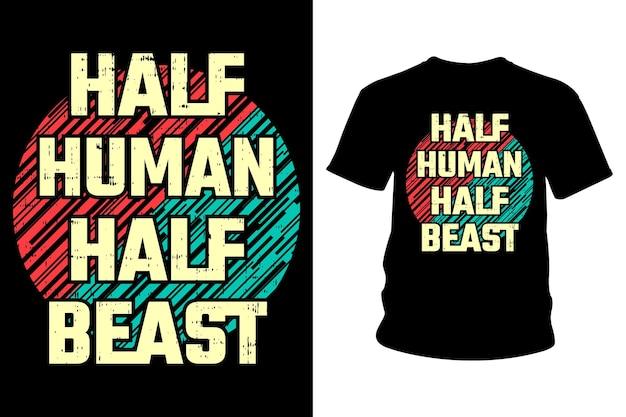 반 인간 반 짐승 슬로건 티셔츠 타이포그래피 디자인