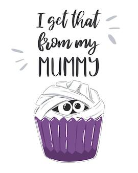 흰색 바탕에 재미있는 글자 인용문이 있는 미라 모양의 컵케이크가 있는 할로윈 디자인.