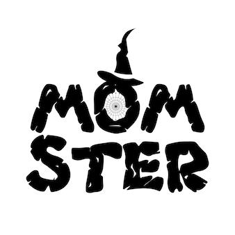 Графический принт хэллоуина для футболки, костюмов и украшений. дизайн логотипа типографии с цитатой - момстер в шляпе ведьмы для мам. эмблема праздника. фондовый вектор изолированы.